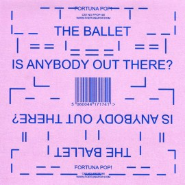 BALLET (the) : Is Anybody Out There ?