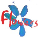 FLOWERS : LP Do What You Want To, It's What You Should Do