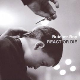BUTCHER BOY : CD React Or Die
