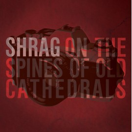 SHRAG : On The Spines Of Old Cathedrals