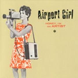 AIRPORT GIRL : LP Honey, I'm An Artist
