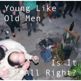 """YOUNG LIKE OLD MEN : 10""""EP Is It All Right ?"""