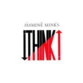 JASMINE MINKS : Think !