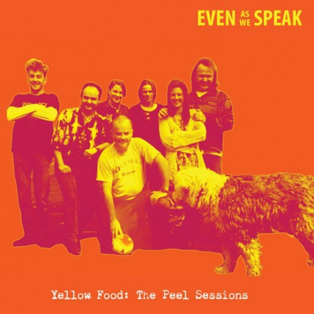 EVEN AS WE SPEAK : CD Yellow Food : The Peel Sessions