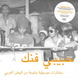 VARIOUS : LPx2 Habibi Funk: An Eclectic Selection of Music from the Arab World