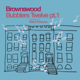 VARIOUS : LP Brownswood Bubblers Twelve Pt. 1 (Compiled By Gilles Peterson)