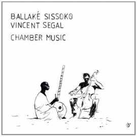 BALLAKE SISSOKO / SEGAL Vincent : CD Chamber Music