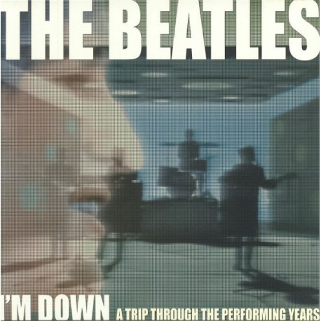 BEATLES (the) : LP I'm Down : A Trip Through The Performing Years