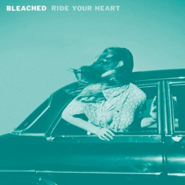 BLEACHED : LP Ride Your Heart