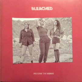BLEACHED : LP Welcome The Worms