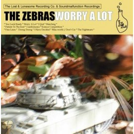 ZEBRAS (the) : Worry A Lot