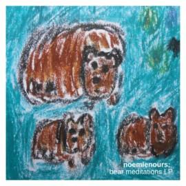 NOURS Noemie : LP Bear meditations