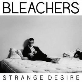 BLEACHERS : LP Strange Desire