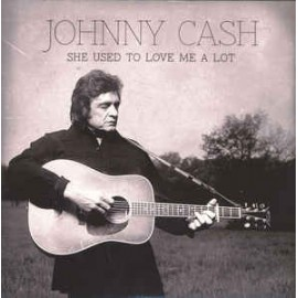 CASH Johnny : She Used To Love Me A Lot