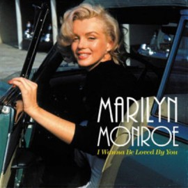 MONROE Marilyn : LP I Wanna Be Loved By You