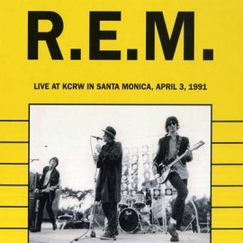 R.E.M. : CD  Live At KCRW In Santa Monica, April 3, 1991
