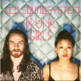LCD SOUNDSYSTEM : Drunk Girls