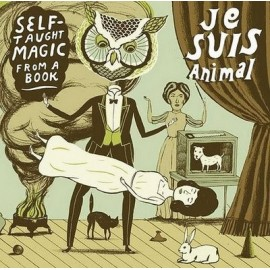 JE SUIS ANIMAL : Self-Taught Magic From A Book