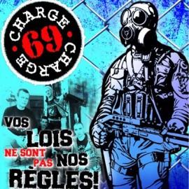 CHARGE 69 : CD Vos Lois Ne Sont Pas Nos Règles