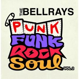 BELLRAYS (the) : LP Punk Funk Rock Soul, Vol 2
