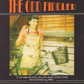ODD FIDDLER (the) : CDR I Do Have Secrets And You Might Think They Are Interesting Ones