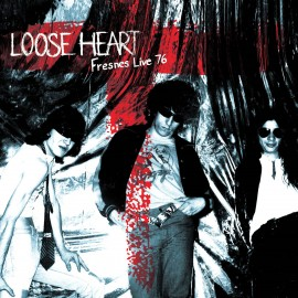 LOOSE HEART : LP Fresnes LIve 76