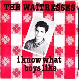 WAITRESSES (the) : I Know What Boys Like
