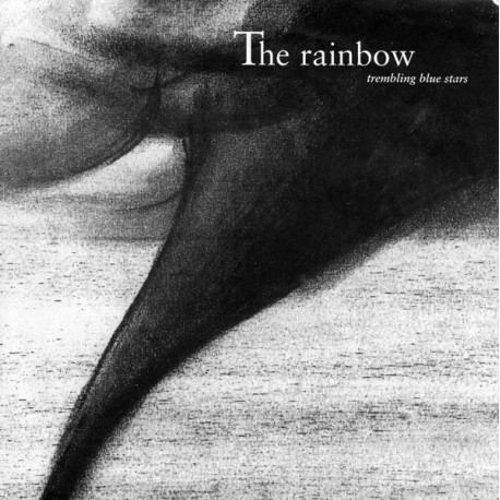TREMBLING BLUE STARS : The Rainbow
