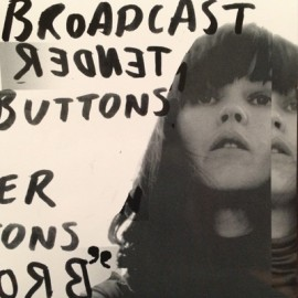 BROADCAST : LP Tender Buttons