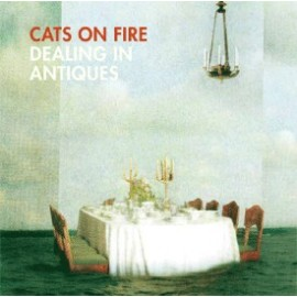 CATS ON FIRE : Dealing In Antiques