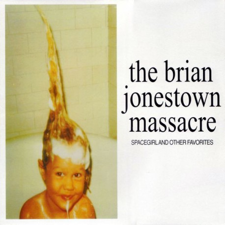 BRIAN JONESTOWN MASSACRE : LP Spacegirl And Other Favorites