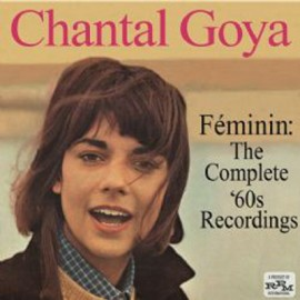 GOYA Chantal : CD Féminin : The Complete '60s Recordings