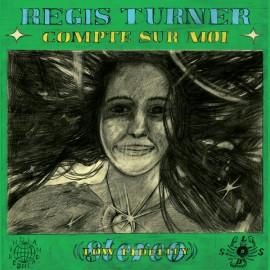 REGIS TURNER : LP Compte Sur Moi