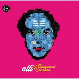 OLLI & THE BOLLYWOOD ORCHESTRA : LP Best Of 2005 - 2013
