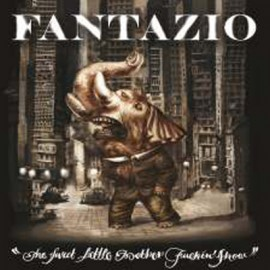 FANTAZIO : LPx2 The Sweet Little Mother Fuckin' Show