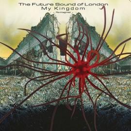 FUTURE SOUND OF LONDON (the) : LP My Kingdom