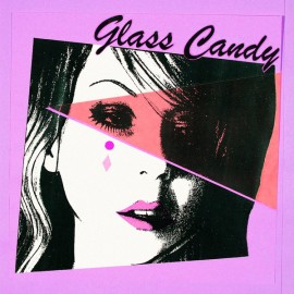 GLASS CANDY : LP I Always Say Yes