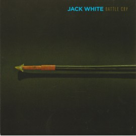 JACK WHITE : Battle Cry