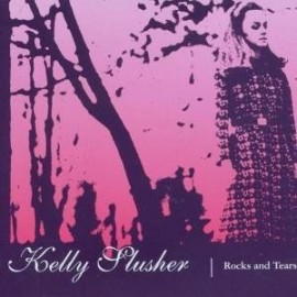 KELLY SLUSHER : Rock And Tears