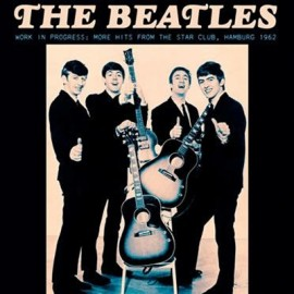 BEATLES (the) : LP Work In Progress : More Hits From The Star Club, Hamburg 1962