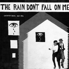 VARIOUS : LP The Rain Don't Fall On Me - Country Blues 1927-1952