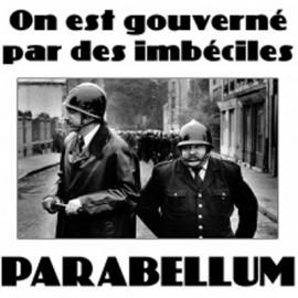 PARABELLUM : On Est Gouverné Par Des Imbéciles