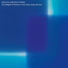 """BRIAN ENO / KEVIN SHIELDS : 12""""EP The Weight Of History"""