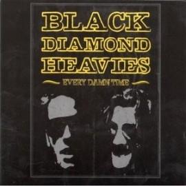 BLACK DIAMOND HEAVIES : CD Every Damn Time