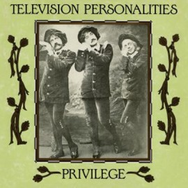 TELEVISION PERSONALITIES : LP Privilege