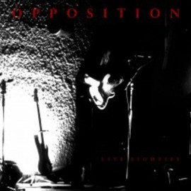 OPPOSITION (the) : LP Live Eighties