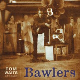 WAITS Tom : LPx2 Bawlers