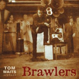WAITS Tom : LPx2 Brawlers