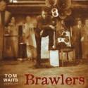 WAITS Tom : LPx2 Brawlers