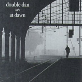 "DOUBLE DAN : 3""CDREP At Dawn"
